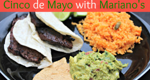Cinco de Mayo Inspired Meal with Mariano's