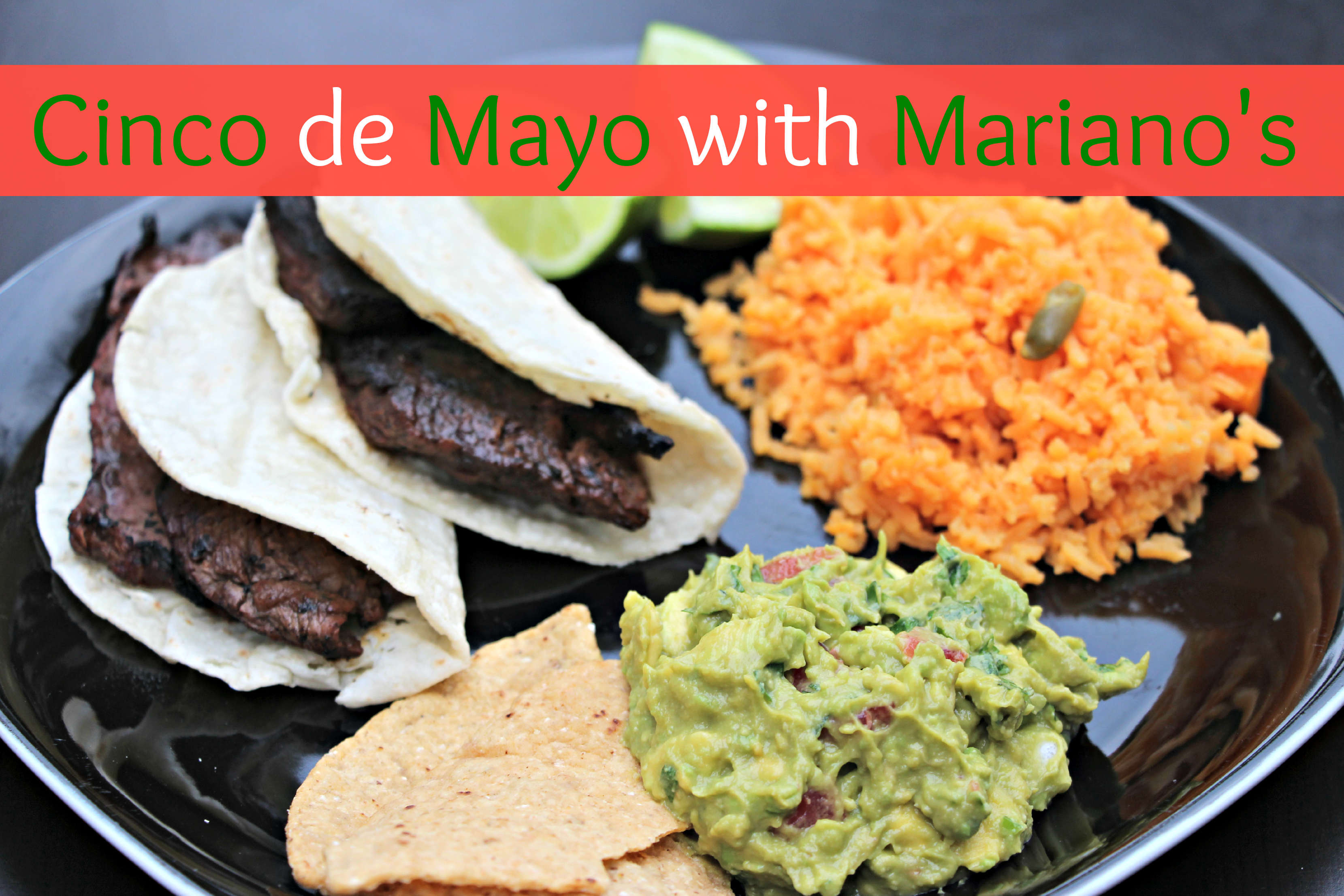 Cinco de Mayo Meal with Mariano's