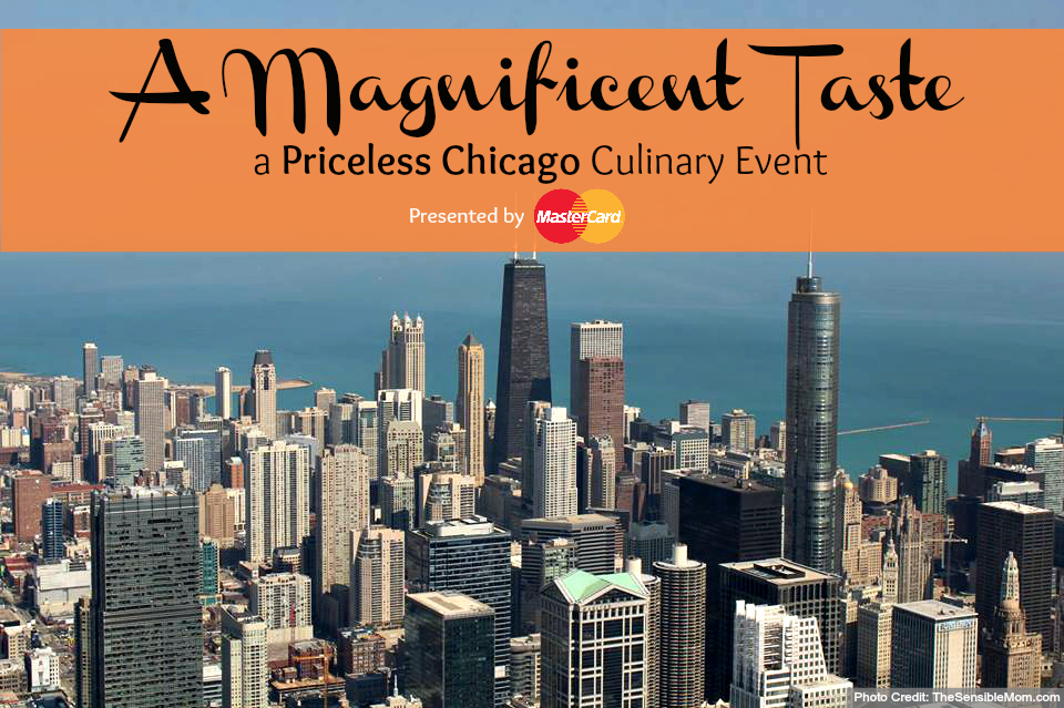 A Magnificent Taste Culinary Dining Event with Priceless Chicago Presented By MasterCard #Priceless #Chicago #MC